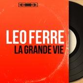 La grande vie (Mono version) de Leo Ferre