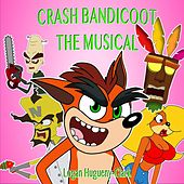 Crash Bandicoot the Musical by Logan Hugueny-Clark