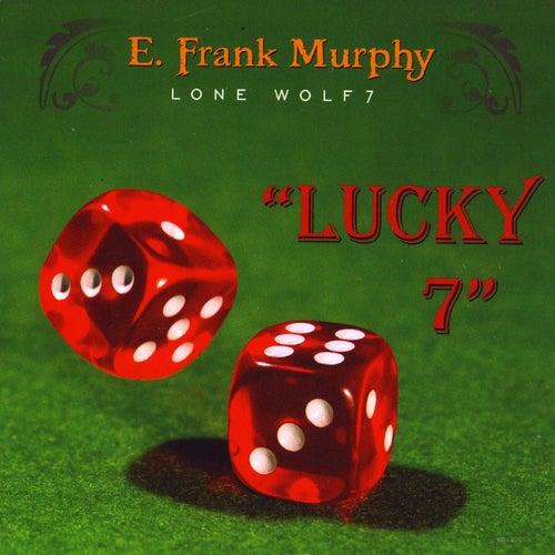 Lone Wolf 7, Lucky Seven by E. Frank Murphy