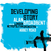 Developing Story by Alan Broadbent