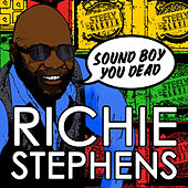 Sound Boy You Dead by Richie Stephens