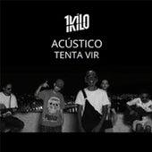 Tenta Vir (Acústico) by 1Kilo