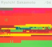 / 04 von Ryuichi Sakamoto