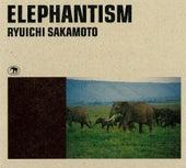 ELEPHANTISM (Original Motion Picture Soundtrack) von Ryuichi Sakamoto