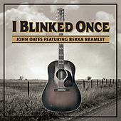 I Blinked Once (feat. Bekka Bramlett) by John Oates