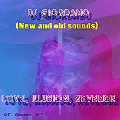 Love, Illusion, Revenge (New and Old Sounds) by DJ Giordano