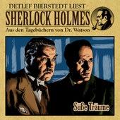 Süße Träume (Sherlock Holmes : Aus den Tagebüchern von Dr. Watson) von Sherlock Holmes