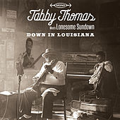 Down in Louisiana: Tabby Thomas Meets Lonesome Sundown by Various Artists