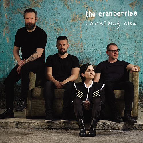 """The Cranberries: """"Something Else"""""""