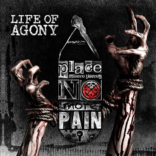 A Place Where There's No More Pain by Life Of Agony