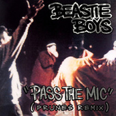 Pass The Mic (Prunes Remix) by Beastie Boys