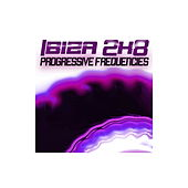 Ibiza 2k8 Progressive Frequencies by Various Artists
