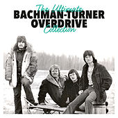 The Ultimate Collection von Bachman-Turner Overdrive