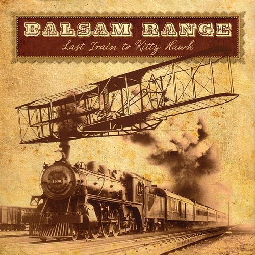 Last Train To Kitty Hawk by Balsam Range