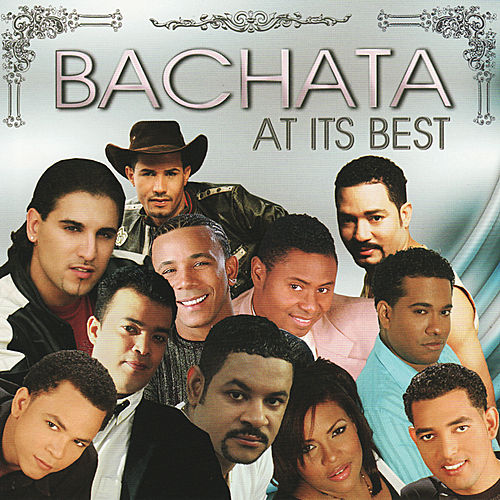 Bachata At It's Best by Various Artists