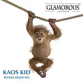 People Hold On by Kaos Kid