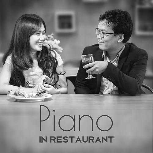 Piano in Restaurant – Mellow Jazz, Relaxing Music for Cafe & Restaurant, Smooth Jazz Instrumental by Restaurant Music