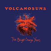 The Bright Orange Years (reissue) by Volcano Suns