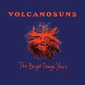The Bright Orange Years (reissue) von Volcano Suns