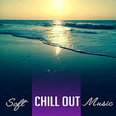 Soft Chill Out Music – Relaxing Chill Out Sounds, Sand & Sun, Tropical Island Music, Soothing Waves von Chill Out