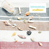 Everything Starts Small by SmallTown