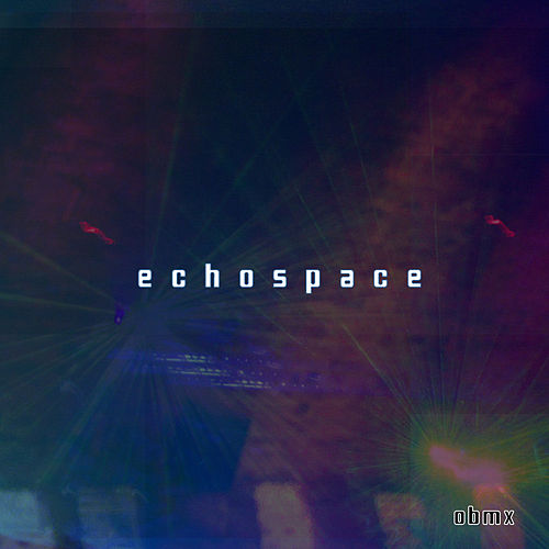 Obmx by Echospace