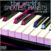 The World's Greatest Pianists Vol. 1 by Various Artists