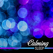 Calming Sleep – Pure Relaxation, Music for Deep Sleep, Natural White Noise, Healing Melodies of Nature by Calming Sounds