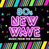 80s New Wave Music from the Movies by Soundtrack Wonder Band