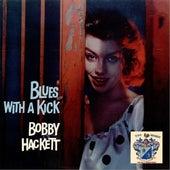 Blues with a Kick by Bobby Hackett