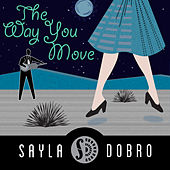 The Way You Move by Sayla Dobro