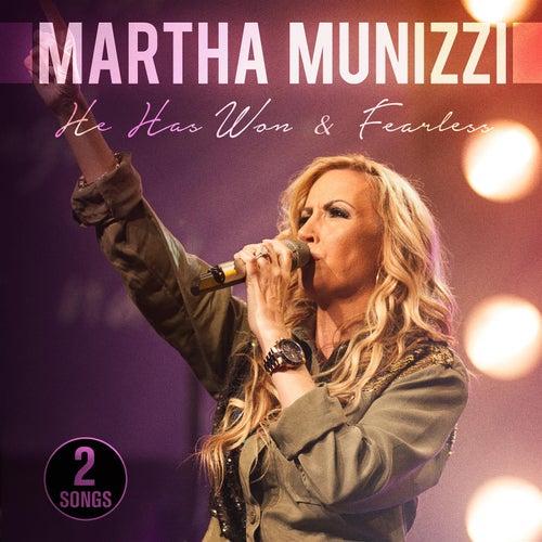 He Has Won / Fearless by Martha Munizzi