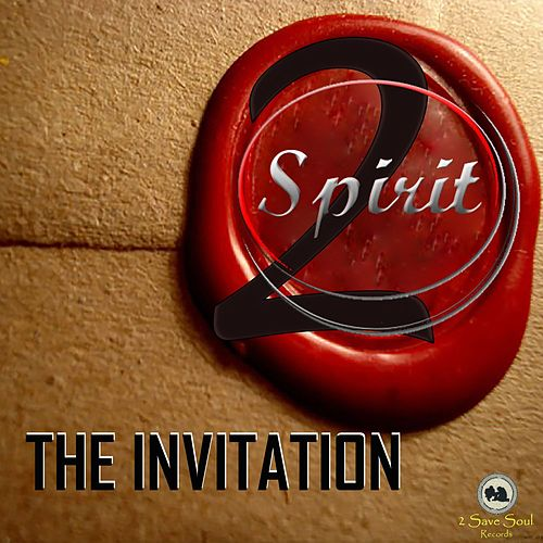 The Invitation by Spirit 2 Spirit