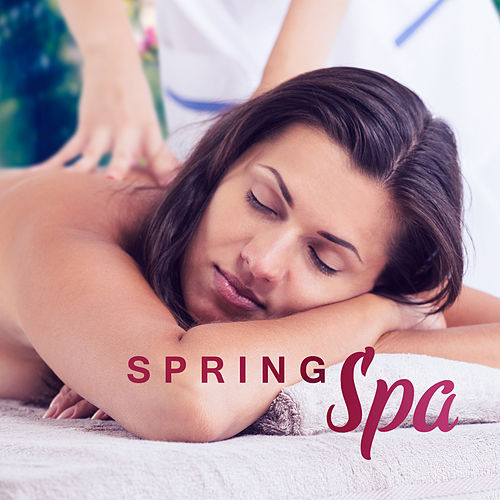 Spring Spa – New Hits of Relaxing Music, Best Music for Hotel Spa, Wellness, Relaxation von Wellness