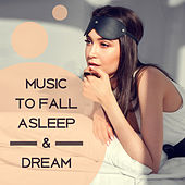 Music to Fall Asleep & Dream – Soothing Sounds, Rest with Calm Sounds, New Age Dreaming, Sleeping Hours by Chakra's Dream