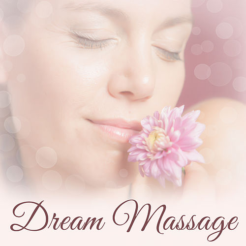 Dream Massage – Healing Nature Sounds for Massage, Spa Therapy, Wellness, Relaxation, Zen, Meditation by Nature Sounds (1)
