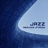 Jazz Reduces Stress – Relaxation, Relief, Instrumental Sounds, Restaurant Music, Jazz Cafe, Piano Bar, Cocktail Party by Relaxing Piano Music