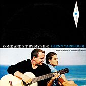 Come and Sit by My Side von Glenn Yarbrough