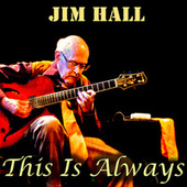 This Is Always by Jim Hall