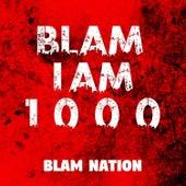Blam I Am 1000 de Blam Nation