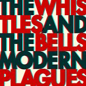 Modern Plagues de The Whistles And The Bells