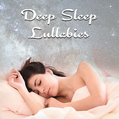 Deep Sleep Lullabies – Pure Relaxation, Music for Fall Asleep, Easy Sleep, Deep Sleep by Deep Sleep Relaxation