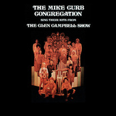 The Mike Curb Congregation Sing Their Hits From The Glen Campbell Show by Mike Curb Congregation