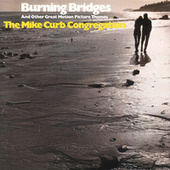 Burning Bridges And Other Great Motion Picture Themes by Mike Curb Congregation