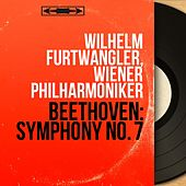 Beethoven: Symphony No. 7 (Mono Version) by Wilhelm Furtwängler
