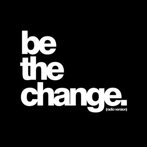 Be The Change (Radio Version) by Britt Nicole