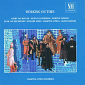 Working on Time by Maarten Alterna Ensemble