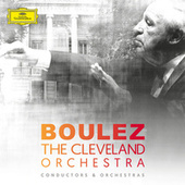 Pierre Boulez & The Cleveland Orchestra de Various Artists