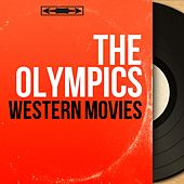 Western Movies (Mono Version) by The Olympics