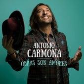 Obras Son Amores de Antonio Carmona